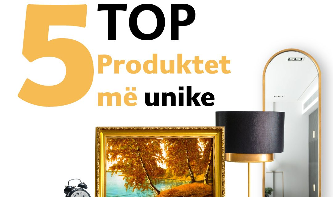 Për unikët- Ja 5 produktet më unike për shtëpinë